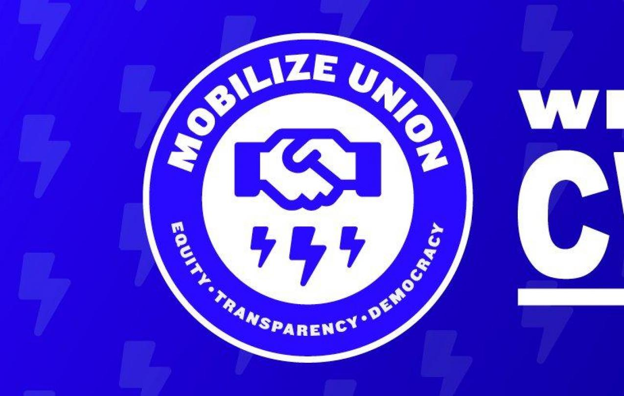 """Banner image for the Mobilize union with a logo featuring shaking hands, electricity, and the slogan """"equity transparency and democracy"""". The banner reads in large font """"We are CWA"""""""